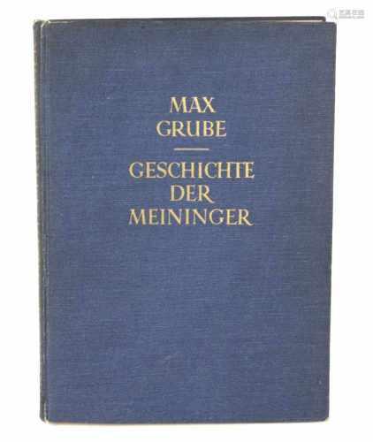 Geschichte der Meiningervon Max Grube,124 S. mit 131 Zeichnungen des Herzogs Georg II von Sachsen-